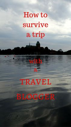 How to survive a trip with a travel blogger - Global Introvert