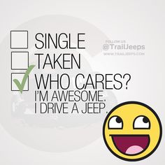 Who cares? I drive a Jeep. Jeep Meme, Jeep Humor, Jeep Funny, Jeep Quotes, Road Quotes, Truck Quotes, Life Quotes, Driving Humor, 4x4