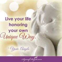 What makes you special is the uniqueness of you. We love that about you.  ~ Your Angels