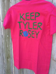 """Our famous """"keep Tyler rosey"""" t-shirts!"""
