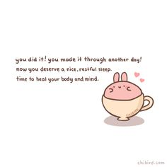 "chibird: ""Tea bunny cares about your sleep and well-being! Cheer Up Quotes, Happy Quotes, Positive Quotes, Motivational Quotes, Inspirational Quotes, Happiness Quotes, Friend Quotes, Smile Quotes, Quotes Quotes"