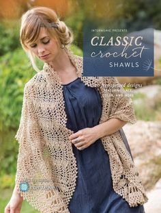 Interweave Presents Classic Crochet Shawls: 20 Free-Spirited Designs Featuring Lace, Color and More - crochet envy Shawl Patterns, Knitting Patterns, Crochet Patterns, Crochet Poncho, Crochet Lace, Crochet Wraps, Crochet Scarfs, Crochet Sweaters, Interweave Crochet