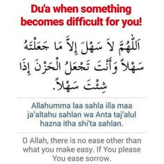 Dua when something becomes difficult for you Quran Quotes Inspirational, Islamic Love Quotes, Meaningful Quotes, Hadith Quotes, Muslim Quotes, Religious Quotes, Islam Hadith, Allah Islam, Islam Quran