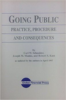 Going Public: Practice, Procedure and Consequences by Carl W. Schneider, Joseph M. Manko Robert S. Kant.  Edition: 1997 http://www.amazon.com/dp/B002CCUQ2G/ref=cm_sw_r_pi_dp_MKL-tb0D6EBPM