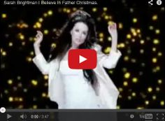 Watch: Sarah Brightman I Believe In Father Christmas See lyrics here: http://sarahbrightmanlyrics.blogspot.com/2011/12/i-believe-in-father-christmas-lyrics.html #lyricsdome