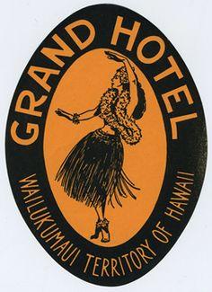 Artist Unknown poster: Grand Hotel - Wailukumaui Territory of Hawaii (luggage label) Tahiti, Bora Bora, Luggage Stickers, Luggage Labels, Vintage Tiki, Vintage Surf, Vintage Paper, Hawaiian Art, Vintage Hawaiian