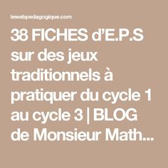 38 FICHES d'E.P.S sur des jeux traditionnels à pratiquer du cycle 1 au cycle 3 | BLOG de Monsieur Mathieu GS CP CE1 CE2 School Organisation, Cycle 1, Montessori Activities, Points, Math Equations, Teaching, Education, Blog, Shopping