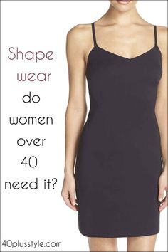Shapewear: do women (over 40) need it?  |   40+ Style