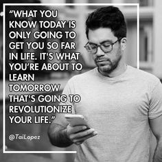 When We Learnt From Yesterday And Apply In TodayWhen You Learn In Today Is For Better Tomorrow And Better Future. Via @TaiLopez #success #motivation