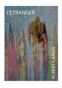 The Stranger by Albert Camus; wish I could read it in french....