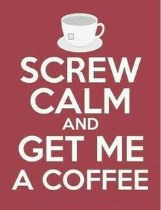 Get me coffee & no one gets hurt!