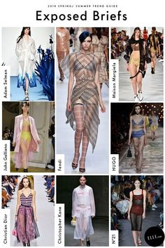 Spring 2018 Trend Report - ELLE.com's Comprehensive Guide To Spring 2018 Trends Exposed Briefs   GETTY, IMAXTREE, COURTESY OF THE DESIGNER Salute your shorts this season and bare it all with underwear meant to be seen. Fendi layered a sheer dress over their skivvies, while Adam Selman's pearl thong was worn with a see-through trench on top.