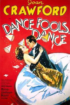 Dance, Fools, Dance. Joan Crawford, Lester Vail, Clark Gable, Cliff Edwards, William Bakewell, William Holden. Directed by Harry Beaumont. MGM. 1931