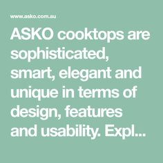 ASKO cooktops are sophisticated, smart, elegant and unique in terms of design, features and usability. Explore all the cooktop products at ASKO. Combi Oven, Wren Kitchen, Induction Heating, Energy Supply, Best Commercials, Kitchen Helper, Radiant Heat, Commercial Kitchen, Food Preparation