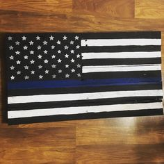 I finally got to this project last night. Thin Blue Line Flag in support of police everywhere. Though the news may not always depict it, I believe in the good in the world.