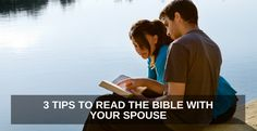 3 TIPS TO READ THE BIBLE WITH YOUR SPOUSE - ONE Extraordinary Marriage