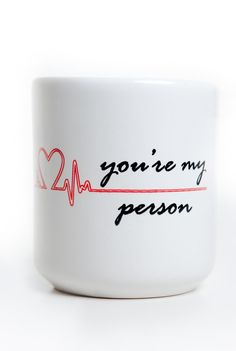 """You're My Person"" Heart Mug, inspired by Grey's Anatomy"