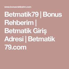 Betmatik79 | Bonus Rehberim | Betmatik Giriş Adresi | Betmatik 79.com