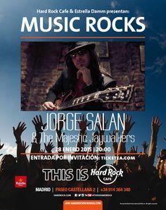 Hard Rock Cafe Madrid & Estrella Damm presentan MUSIC ROCK con el concierto de Jorge Salan Oficial, el proximo jueves 28/01/15 a las 20.00 hrs   ENTRADAS AGOTADAS!