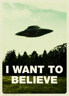 Google Image Result for http://paranoidnews.org/wp-content/uploads/2010/12/X-Files-I-Want-To-Believe-540x755.jpg