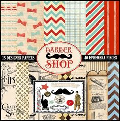 Barber Shop Digital Kit with 15 Designer Papers and 40 pieces of Ephemera only $10.99 and we are joining Movember.com to raise money for Men's Prostate Cancer and will donate from every kit sold from now thru November.