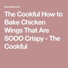 The Cookful How to Bake Chicken Wings That Are SOOO Crispy - The Cookful