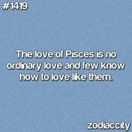 "Pisces: ""The love of Pisces is no ordinary love, and few know how to love like them."""
