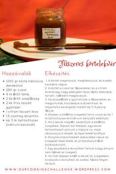 körtelekvár Pear Jam, Spiced Pear, Cooking Challenge, Ground Cinnamon, Hot Sauce Bottles, Candle Jars, Spices, Lemon, Fruit