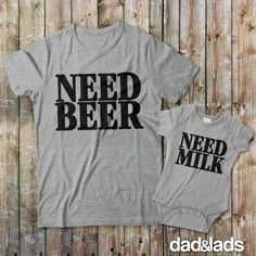 c6afb6e45 Need Beer and Need Milk Matching Daddy Shirts. This set is sure to bring a
