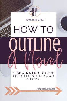 How to Outline a Novel: A beginner's guide to outlining your story. This is the method I use for outlining a novel, I hope it works for you too. Find more story inspiration, writing tips and advice on my blog. #writing #writingtips #outline #outlining #writingadvice #begginnerwritingtips #outlininganovel #storyoutline #outliningmethod #howtooutlineanovel #outlineanovel