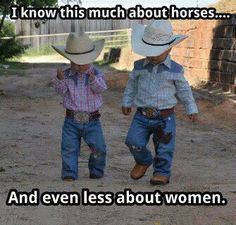 Horses and women...cute. Use to dress Jordy and Devin like this!!! Hats, boots, big belt buckles    and wranglers. Have some awesome pictures.