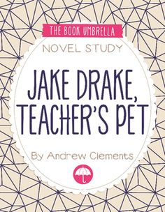 Jake Drake Teacher's Pet by Andrew Clements. Novel study by The Book Umbrella $