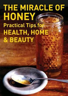 Health benefits, home remedies and uses of honey for beauty, health and home