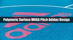 Polymeric Surface MUGA Pitch Adidas Design