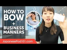 How to Bow in Japan and Manners - Business Etiquette - YouTube