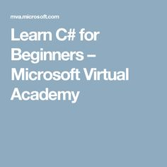 Learn C# for Beginners – Microsoft Virtual Academy