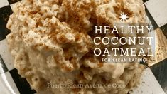 The healthy version of the amazing Puerto Rican avena de coco. This healthy coconut oatmeal recipe will make you want it every morning. Perfect for meal prep! Yummy Oatmeal, Oatmeal Flavors, Coconut Oatmeal, Oatmeal Recipes, Snack Recipes, Breakfast Recipes, Healthy Recepies, Healthy Smoothies, Healthy Snacks