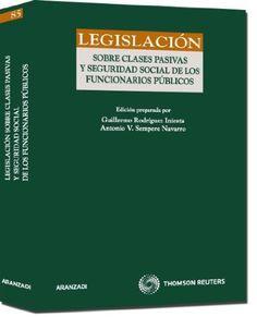 Legislación sobre clases pasivas y seguridad social de los funcionarios públicos / edición preparada por Guillermo Rodríguez Iniesta, Antonio V. Sempere Navarro