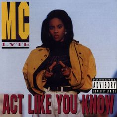 """Mc Lyte 'Act like you know' album-Poor Georgie.""""I met him in a club hangin out one night He said, Hello Im George.hi Lyte"""" (love that song) Rap Albums, Hip Hop Albums, I Still Love Him, Like You, Look 80s, Mc Lyte, Hip Hop Lyrics, Hip Hop Art, Hip Hop And R&b"""