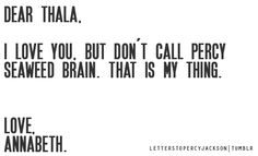 ~Letters To Percy Jackson <<< Wait is it supposed to say Thalia