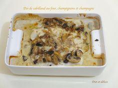 Dos de cabillaud au four, champignons et champagne : Diet & Délices - Recettes dietétiques