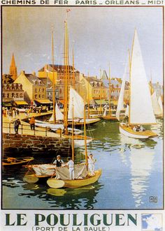 Le Pouliguen Port de La Baule Sail Boat Sailing France French Travel Tourism Vintage Poster Repro X Image Size. We Have Other Sizes Available! Old Poster, Retro Poster, Poster Ads, Advertising Poster, Vintage French Posters, Vintage Travel Posters, French Trip, Tourism Poster, Ville France