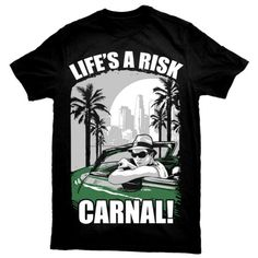 """""""Life's A Risk Carnal"""" Blood In Blood Out T-Shirt. 25% OFF Cyber Monday!"""