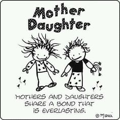 when you have a great mom and a great daughter they help make life a little easier...