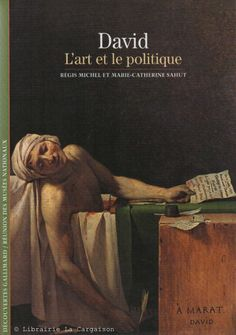 DAVID, JACQUES-LOUIS. David : L'art et le politique