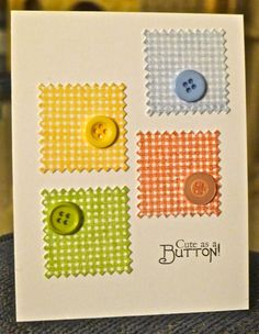 Cute as a Button by hskelly - Cards and Paper Crafts at Splitcoaststampers Cute idea for gingham background Fabric Cards, Paper Cards, Making Greeting Cards, Greeting Cards Handmade, Baby Cards, Kids Cards, Tarjetas Diy, Button Cards, Cute Cards
