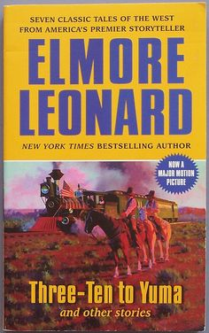 3:10 TO YUMA by Elmore Leonard