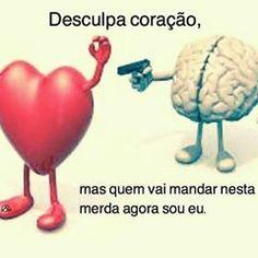 Machine learning meets trending news, viral videos, funny gifs, and so much more. Me Quotes, Funny Quotes, Funny Memes, Jokes, Heart Vs Mind, My Emotions, Feelings, Romantic Love Messages, Portuguese Quotes
