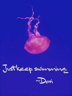 Just keep swimming Keep Swimming, Spread Love, Me Quotes, All About Time, Sayings, Movies, Movie Posters, Diving, Beach
