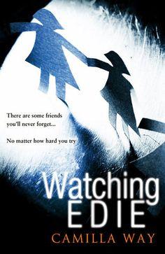 BeadyJans books: Watching Edie - Camilla Way - doomed friendship